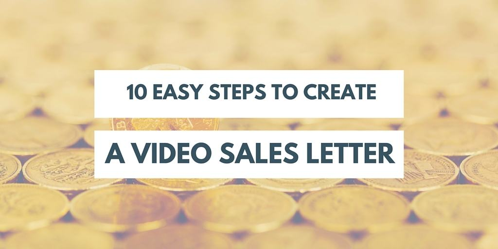 10 easy steps to create a video sales letter