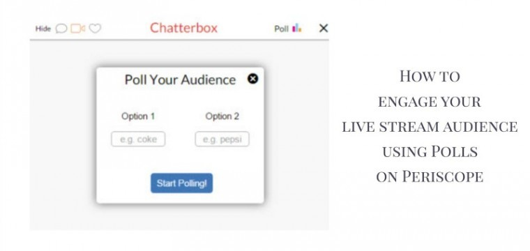 How to do use Chatterbox app for polls when live streaming with Periscope