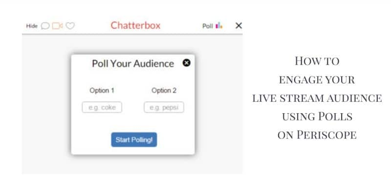 How to engage your live stream audience using polls on Periscope and a free Chrome extension