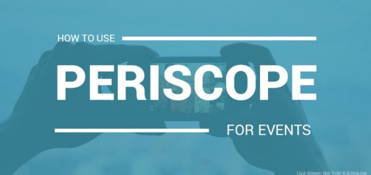How to use Periscope to promote and market your live events