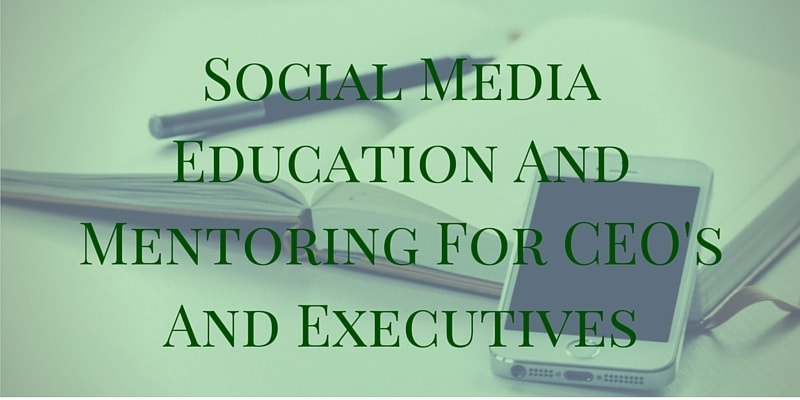 Social media education, training and mentoring for CEO's, executives and executive committees in the UK and Ireland