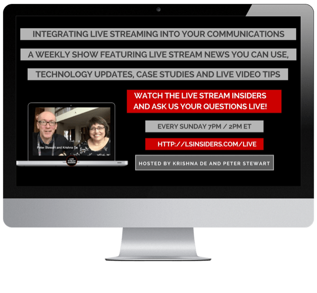 Watch the Live Stream Insiders for the latest tips and news on live video trends with social video expert Krishna De