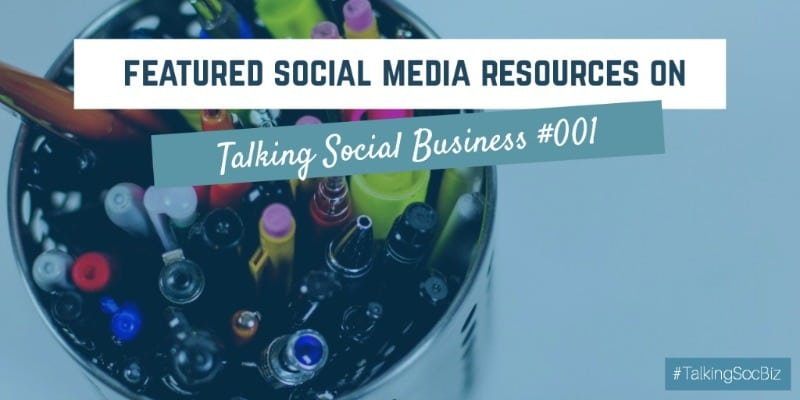Featured social media resources and apps discussed on Talking Social Business episode 001