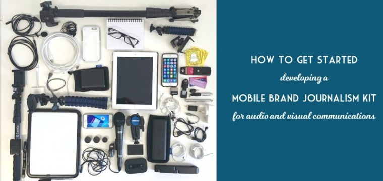 Getting started with mobile brand journalism – the tools to use whether you are a beginner or a professional