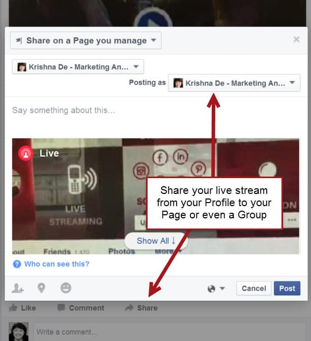 Share your live stream from your personal profile to your Facebook Page or even a Facebook Group