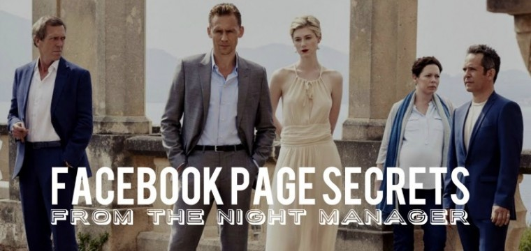 Facebook Page Secrets From The Night Manager – three ideas for creating engaging content