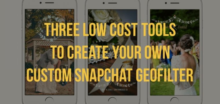 Three free and low cost ways to design your own custom Snapchat geofilter