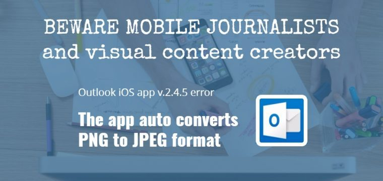 Outlook iOS app v 2.4.5 error results in the changing of png files to jpeg format