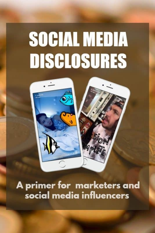 Social media disclosures - a primer for marketers and social media influencers for your marketing campaigns