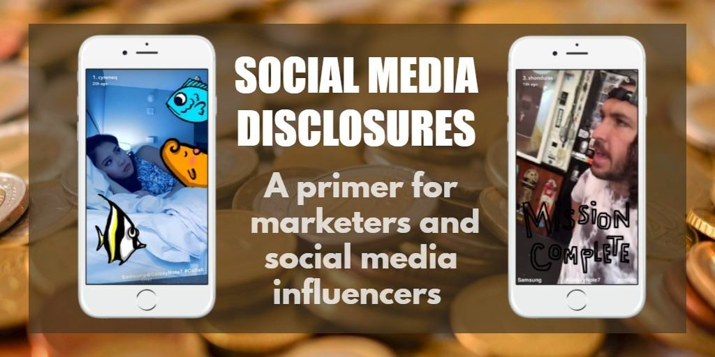Social media disclosures - a primer for marketers and scocial media influencers