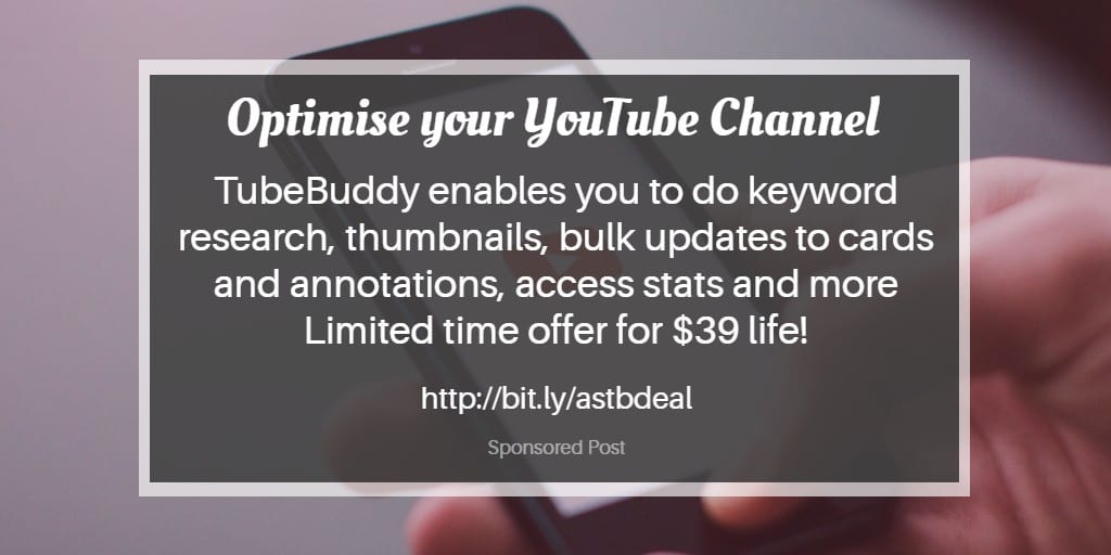 TubeBuddy offer for a life time deal for a pro tool to optimise your YouTube channel