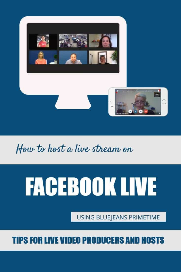 How to host a live stream on Facebook Live using BlueJeans Primetime tips for live video producers and moderators