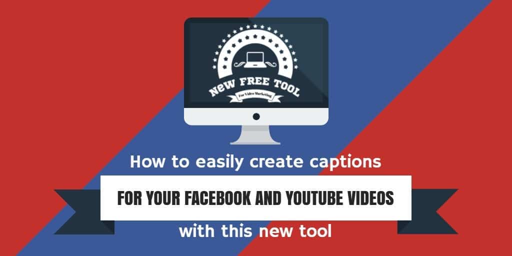 SRT Made Easy how to easily create captions for Facebook and YouTube videos