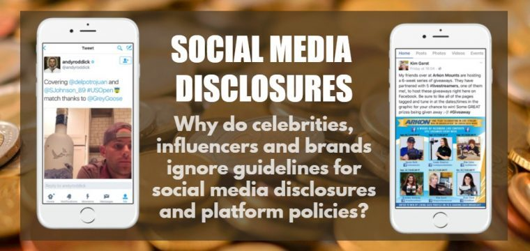 Why do celebrities, influencers and brands ignore guidelines about social media disclosures and platform policies?