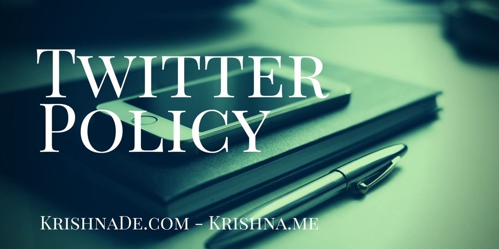 Twitter policy for Krishna De web properties