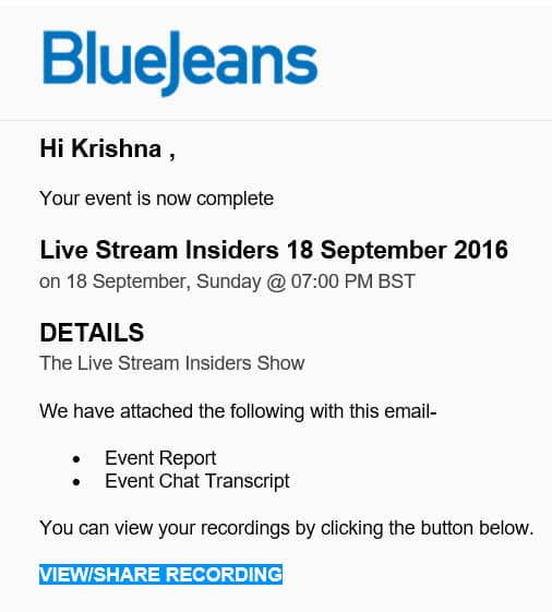 You will get an email notification of your live stream recording being available from BlueJeans Primetime