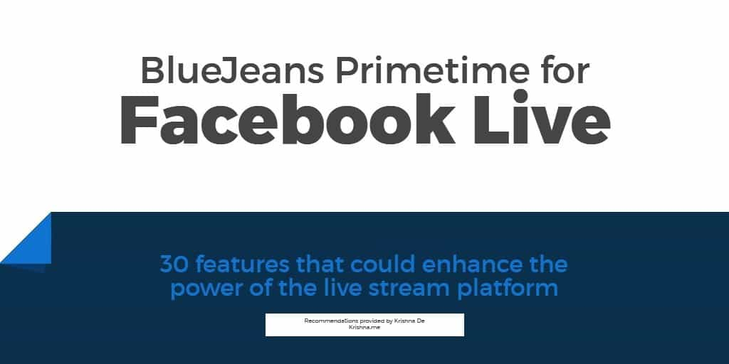 Features that could enhance the power of BlueJeans Primetime for Facebook Live