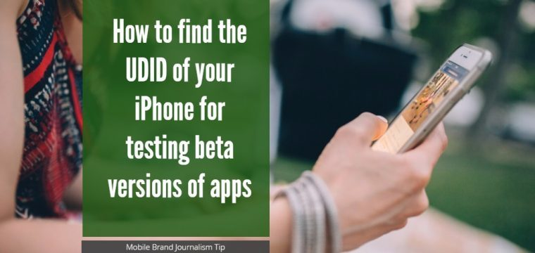 How to find the UDID of your iPhone when beta testing apps