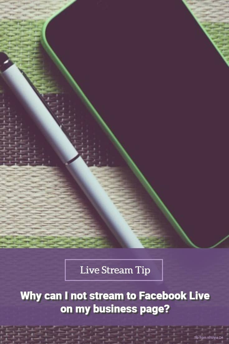Live stream tip why can I not stream to Facebook Live on my business page tips to help you resolve this issue