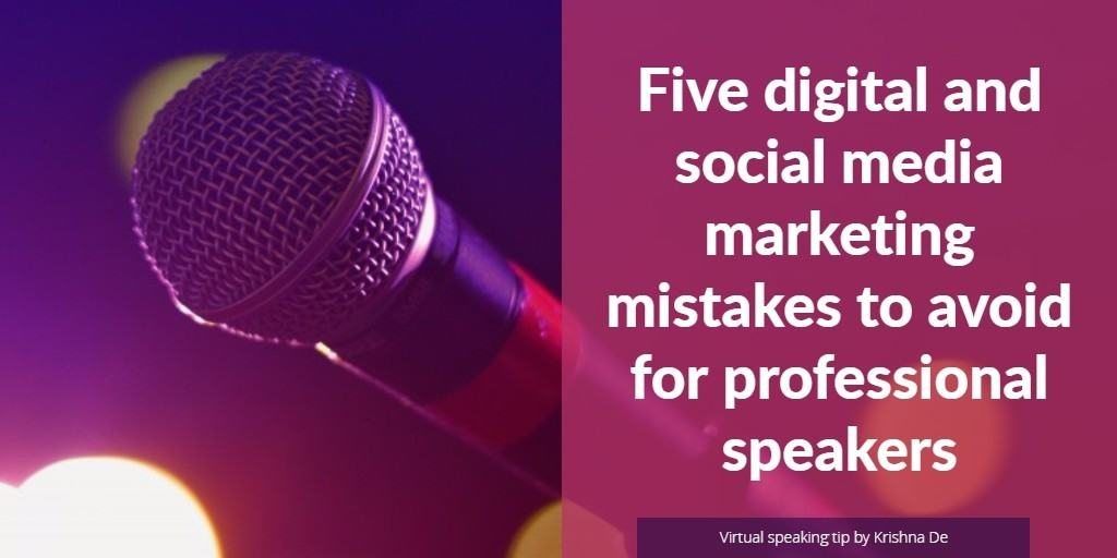 Five digital and social media marketing mistakes to avoid for professional speakers