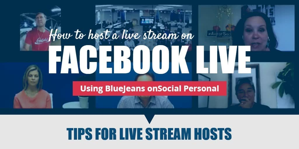 How to host a live stream on Facebook Live using BlueJeans onSocial Personal - tips for live stream hosts