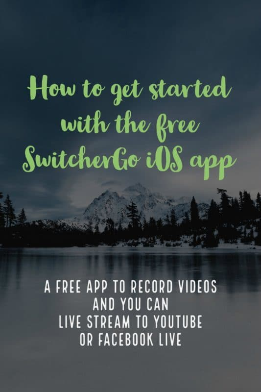 Getting started with SwitcherGo on your iPhone to record videos and livestream to YouTube and Facebook Live