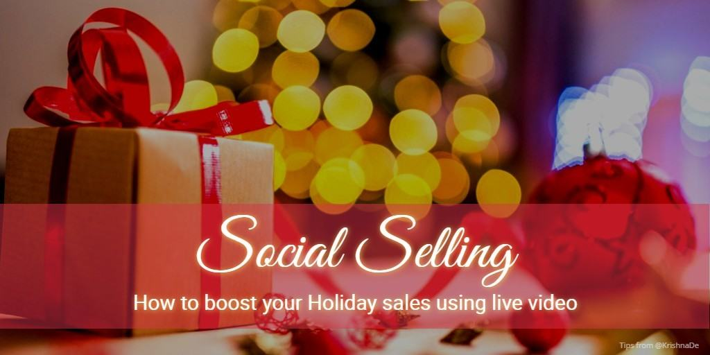 How to boost your Holiday sales using live video for social selling