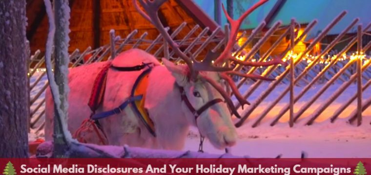 Social media disclosures and your Holiday marketing campaigns