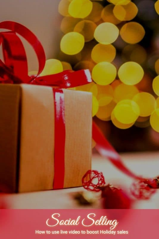 Social selling using live video how to boost Holiday sales through live streaming