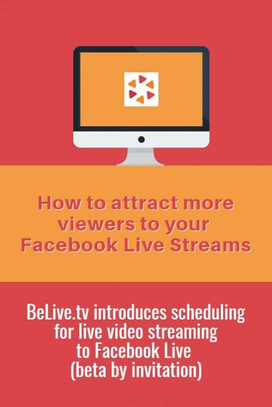 How to attract more viewers to your Facebook Live broadcasts using BeLivetv