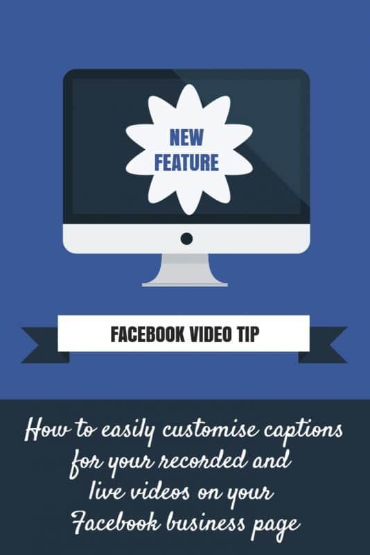 How to customise the srt captions for Facebook videos and Facebook Live replays on your Facebook Page