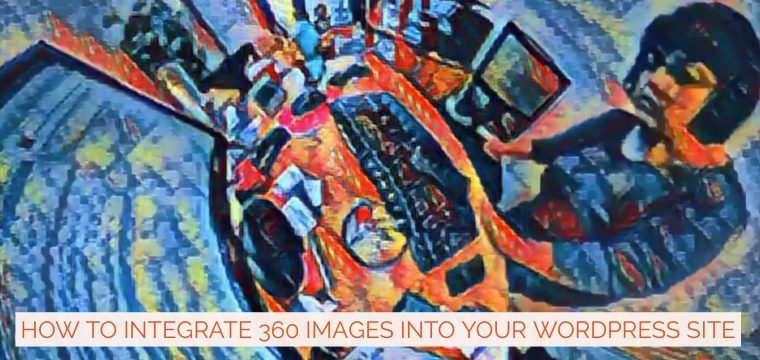 How to easily integrate 360 photographs into your WordPress site