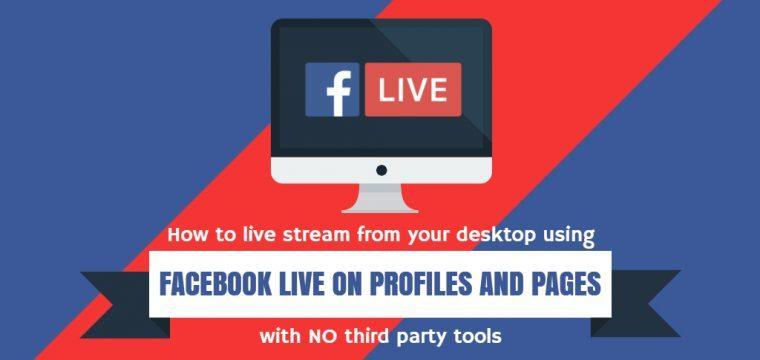 How to use Facebook Live on your personal profile, business page or in Groups from your desktop without third party tools