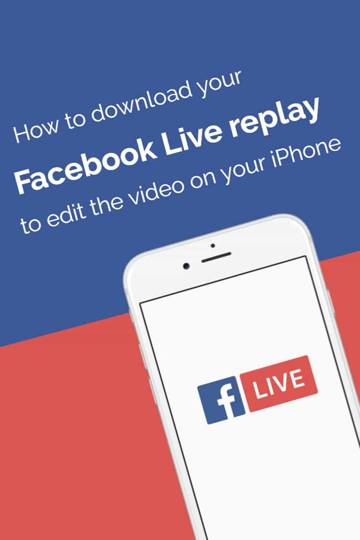 How to download your Facebook Live replay to edit on your smartphone