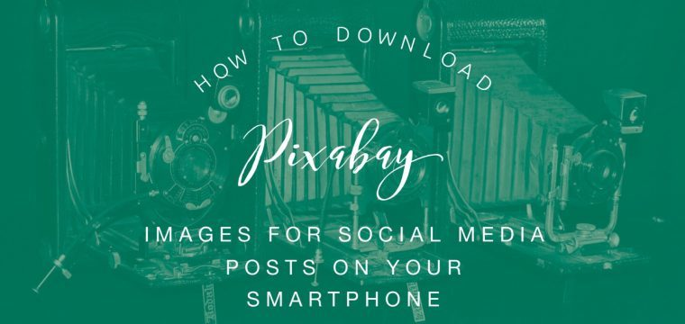 How to use the Pixabay mobile app and create images for your social media and video posts