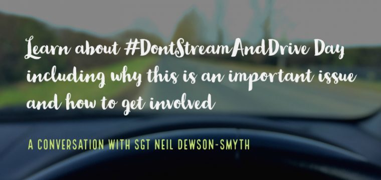 How to get involved in Don't Stream And Drive Day and why this is an important initiative all year round