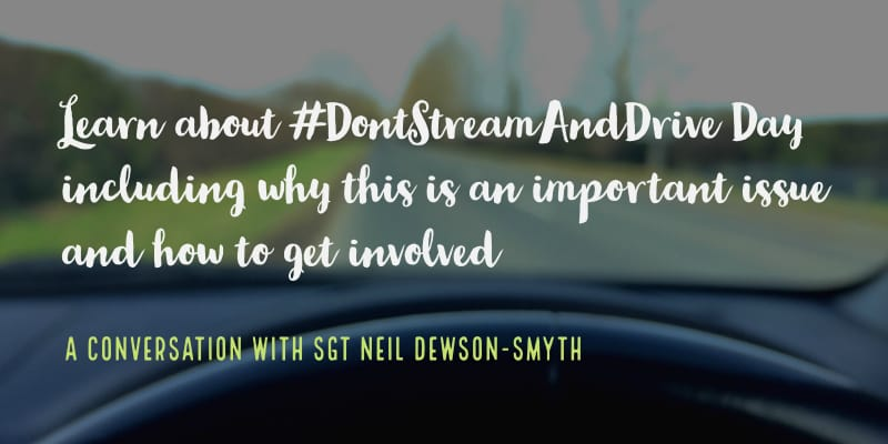 Learn How To Get Involved In Dont Stream And Drive Day #DontStreamAndDrive