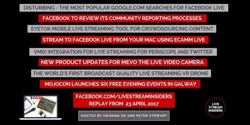 Live video news week commencing 23 April 2017 from the Live Stream Insiders Show