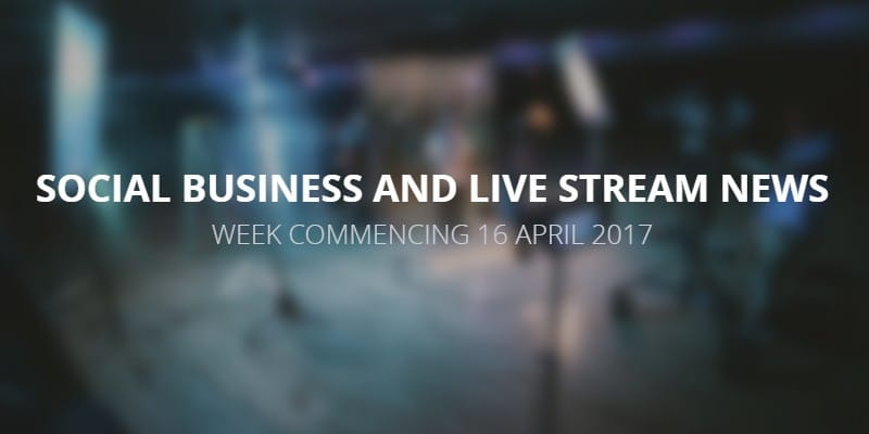 Social business and live stream news 16 April 2017 by digital marketing strategist Krishna De