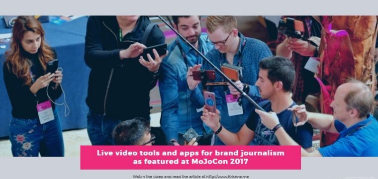 Live video tools and apps for brand journalism as featured at MoJoCon 2017