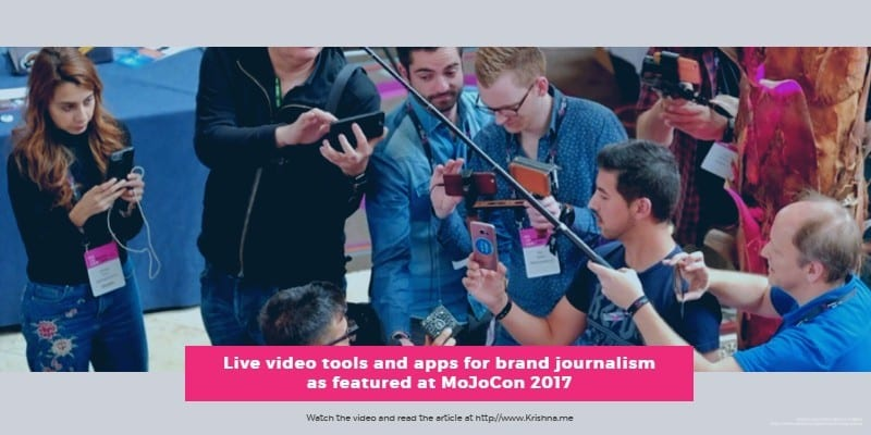 Live video tools and apps for brand journalism as featured at MoJoCon 2017 (1)