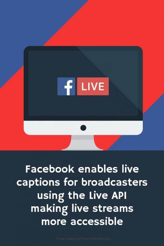 Facebook Live enables live captioning of live streams for broadcasters