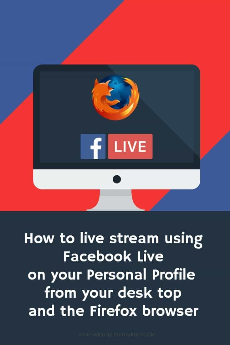 How to live stream using Facebook Live on your Personal Profile from your desk top and using the Firefox browser