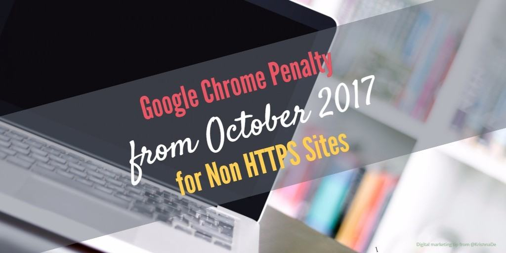 Google Chrome will display a warning for non HTTPS sites from October 2017