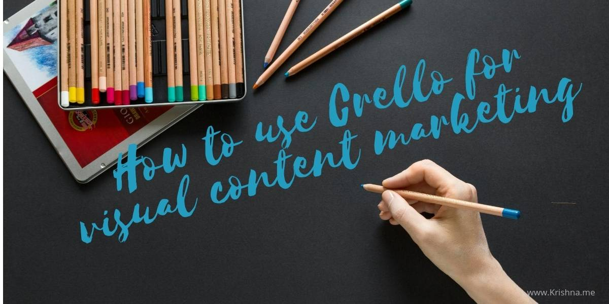 How to use Crello for visual content marketing by @KrishnaDe