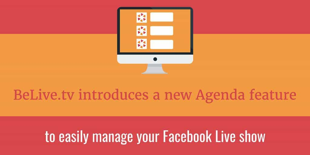 Manage your Facebook Live show using the BeLivetv agenda feature