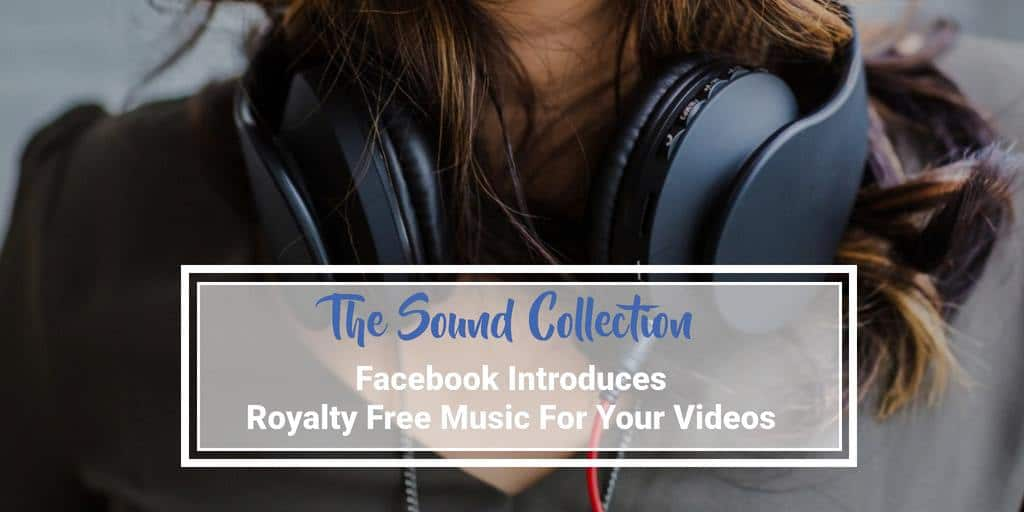 Facebook Sound Collection royalty free music that you can use for your Facebook and Instagram videos