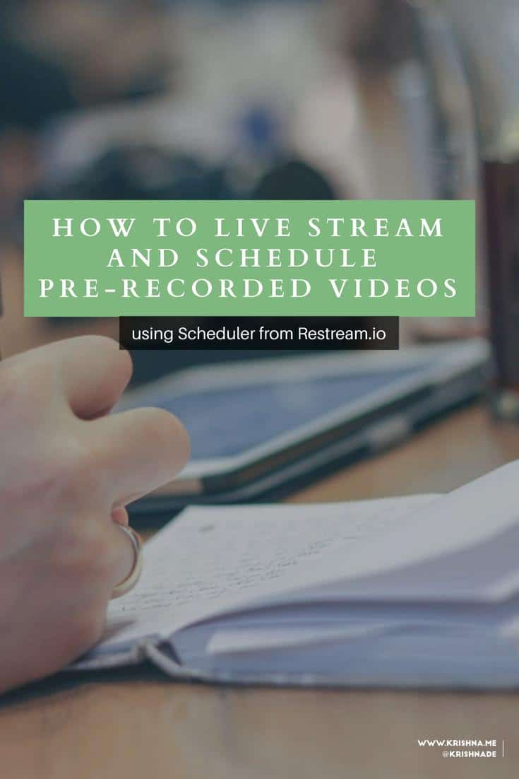 How to broadcast and schedule recorded videos as live streams using Scheduler from Restream