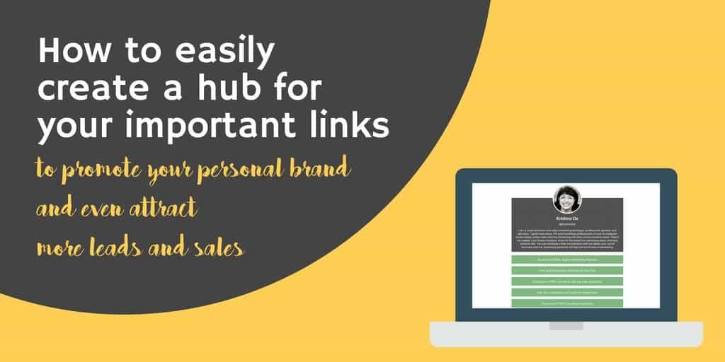 How to easily create a hub for your important links to promote your brand and attract more leads and sales