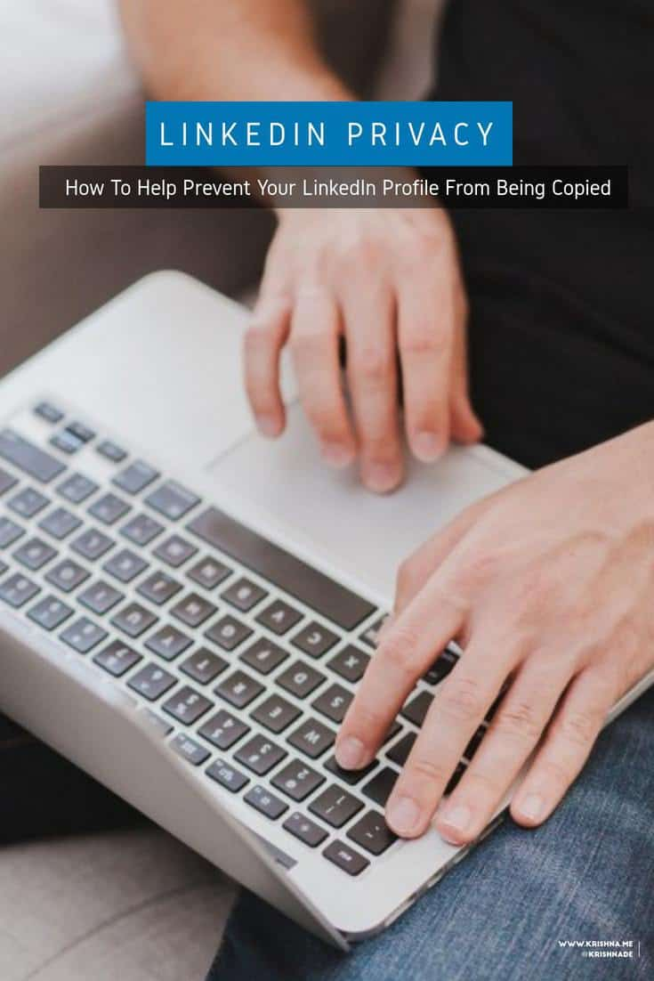 LinkedIn privacy tip - how to help prevent your LinkedIn profile from being copied with this online visibility tip
